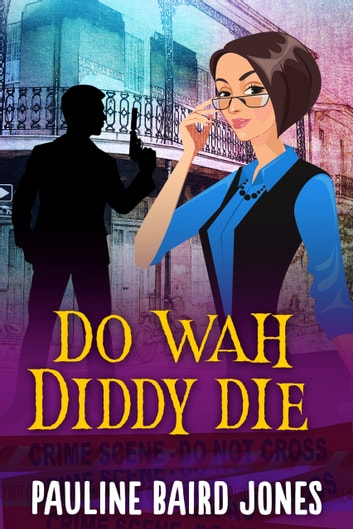 Do Wah Diddy Die ebook by Pauline Baird Jones