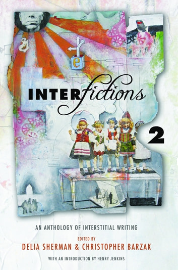 Interfictions 2 - An Anthology of Interstitial Writing ebook by