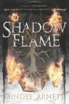 Shadow & Flame eBook by Mindee Arnett