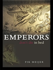 Emperors Don't Die in Bed ebook by Fik Meijer
