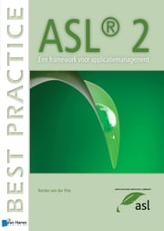 ASL® 2 – Een framework voor applicatiemanagement ebook by Remko van der Pols