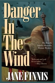 Danger in the Wind - An Aurelia Marcella Roman Mystery ebook by Jane Finnis