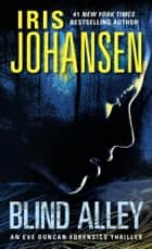 Blind Alley - An Eve Duncan Forensics Thriller ebook by Iris Johansen