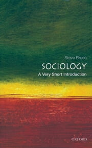 Sociology: A Very Short Introduction ebook by Steve Bruce