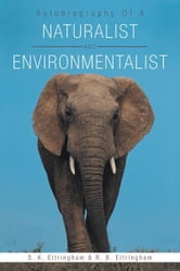 Autobiography Of A Naturalist And Environmentalist ebook by S. K.  Eltringham & R. B. Eltringham