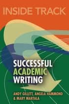 Inside Track to Successful Academic Writing ePub ebook by Andy Gillett