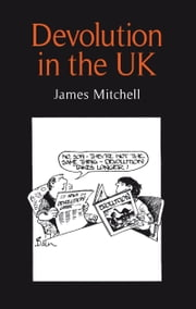 Devolution in the UK ebook by James Mitchell