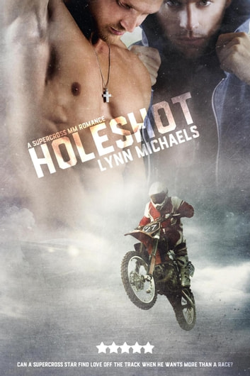 The Holeshot - Holeshot, #1 ebook by Lynn Michaels