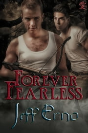Forever Fearless ebook by Jeff Erno