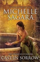 Cast in Sorrow (Luna) (The Chronicles of Elantra, Book 9) ebook by Michelle Sagara