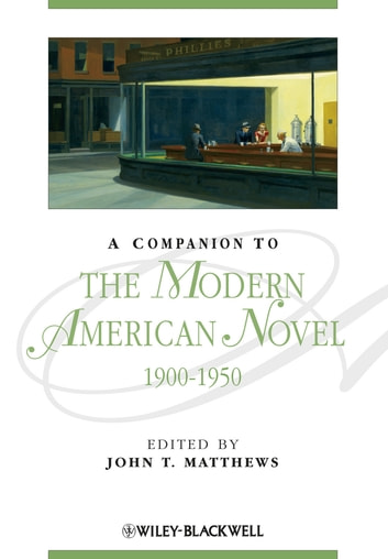 A Companion to the Modern American Novel, 1900 - 1950 ebook by