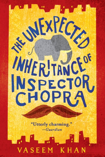 The Unexpected Inheritance of Inspector Chopra ebook by Vaseem Khan