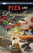 Pies and Prejudice ebook by Ellery Adams