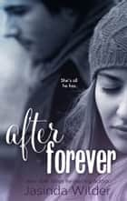 After Forever (The Ever Trilogy: Book 2) ebook by