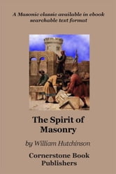 The Spirit of Masonry ebook by Hutchinson, William