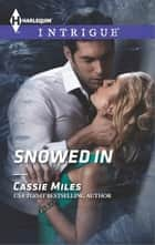 Snowed In eBook by Cassie Miles
