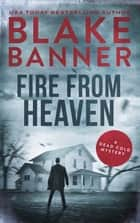 Fire From Heaven ebook by Blake Banner