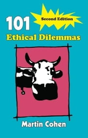 101 Ethical Dilemmas ebook by Cohen, Martin