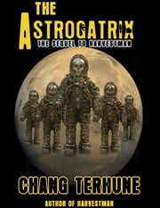 The Astrogatrix (Transparent Ones Book 2) ebook by Chang Terhune