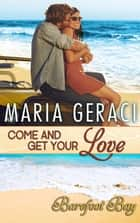 Come and Get Your Love ebook by Maria Geraci