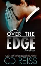 Over the Edge - (The Edge #4) ebook by CD Reiss