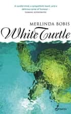 White Turtle ebook by Merlinda Bobis