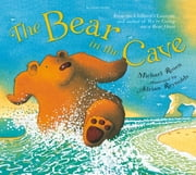 The Bear in the Cave ebook by Michael Rosen,Adrian Reynolds