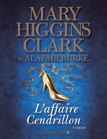 L'Affaire Cendrillon ebook by Mary Higgins Clark,Alafair Burke
