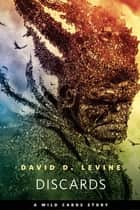 Discards ebook by David D. Levine