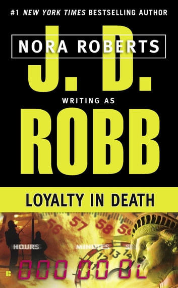 Loyalty in Death ebook by J. D. Robb