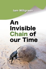 An Invisible Chain of our Time ebook by Iam Willgreen