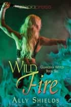 Wild Fire eBook by Ally Shields