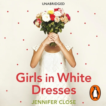 Girls in White Dresses sesli kitap by Jennifer Close