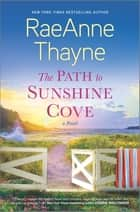 The Path to Sunshine Cove - A Novel ebook by
