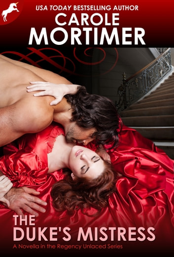 The Duke's Mistress (Regency Unlaced 1) ebook by Carole Mortimer