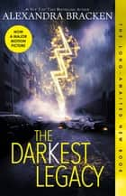 The Darkest Legacy (The Darkest Minds, #4) ebook by Alexandra Bracken