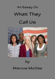 An Essay On What They Call Us ebook by Pegasus Books