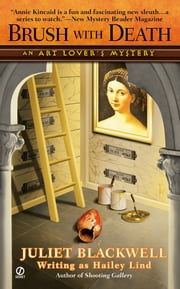 Brush With Death - An Art Lover's Mystery ebook by Juliet Blackwell,Hailey Lind