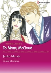 To Marry McCloud (Harlequin Comics) - Harlequin Comics ebook by Carole Mortimer