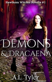 Demons & Dracaena - Hawthorn Witches, #1 ebook by A.L. Tyler