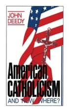 American Catholicism ebook by John G. Deedy