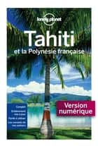 Tahiti 7ed ebook by LONELY PLANET