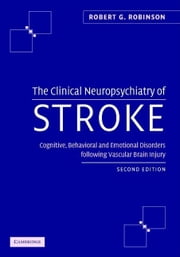 The Clinical Neuropsychiatry of Stroke ebook by Robinson, Robert G.