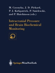 Intracranial Pressure and Brain Biochemical Monitoring ebook by M. Czosnyka,J.D. Pickard,P.J. Kirkpatrick,P. Smielewski,P. Hutchinson