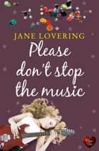 Please Don't Stop the Music ebook by Jane Lovering