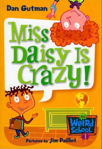 My Weird School #1: Miss Daisy Is Crazy! ebook by Dan Gutman