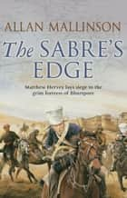 The Sabre's Edge ebook by Allan Mallinson