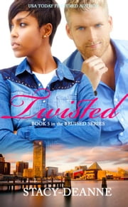 Twisted - BWWM Romantic Suspense ebook by Stacy-Deanne