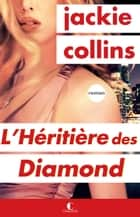L'Héritière des Diamond ebook by Jackie Collins,Agnès Jaubert
