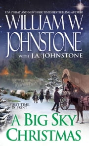 A Big Sky Christmas ebook by William W. Johnstone,J.A. Johnstone